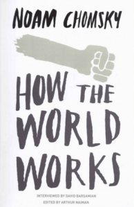 Buy it here: https://www.waterstones.com/book/how-the-world-works/noam-chomsky/9780241145388